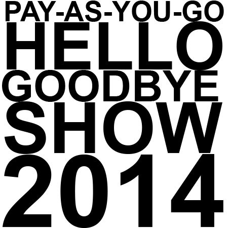 The Pay-As-You-Go Hello GoodBye Show 2014 - Resonance FM Fundraiser