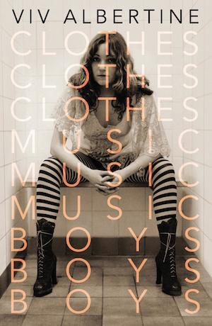 Viv Albertine - Clothes Music Boys